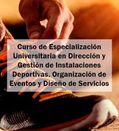 Curso de Especialización en Dirección y Gestión de Instalaciones Deportivas. Organización de Eventos y Diseño de Servicios