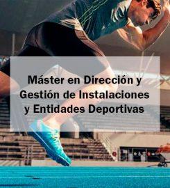 Máster en Dirección y Gestión de Instalaciones y Entidades Deportivas